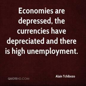 Alain Tchibozo - Economies are depressed, the currencies have depreciated and there is high unemployment.