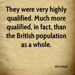 Alice Bloch - They were very highly qualified. Much more qualified, in fact, than the British population as a whole.