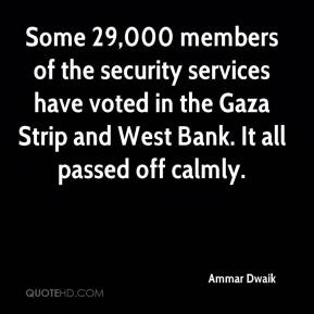 Ammar Dwaik - Some 29,000 members of the security services have voted in the Gaza Strip and West Bank. It all passed off calmly.