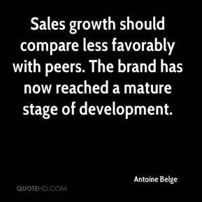 Antoine Belge - Sales growth should compare less favorably with peers. The brand has now reached a mature stage of development.