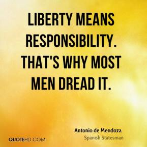 Liberty means responsibility. That's why most men dread it.