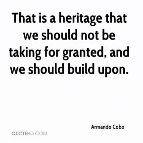 Armando Cobo - That is a heritage that we should not be taking for granted, and we should build upon.