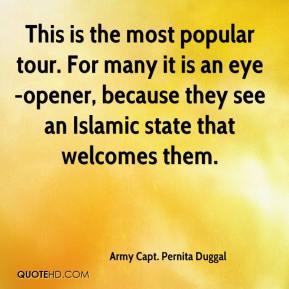 Army Capt. Pernita Duggal - This is the most popular tour. For many it is an eye-opener, because they see an Islamic state that welcomes them.
