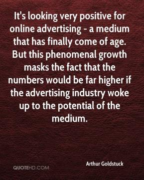 Arthur Goldstuck - It's looking very positive for online advertising - a medium that has finally come of age. But this phenomenal growth masks the fact that the numbers would be far higher if the advertising industry woke up to the potential of the medium.