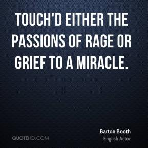 Barton Booth - Touch'd either the Passions of Rage or Grief to a Miracle.