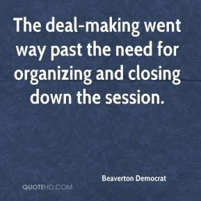 Beaverton Democrat - The deal-making went way past the need for organizing and closing down the session.