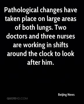 Beijing News - Pathological changes have taken place on large areas of both lungs. Two doctors and three nurses are working in shifts around the clock to look after him.