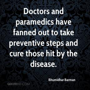 Bhumidhar Barman - Doctors and paramedics have fanned out to take preventive steps and cure those hit by the disease.