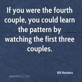 Bill Reinders - If you were the fourth couple, you could learn the pattern by watching the first three couples.