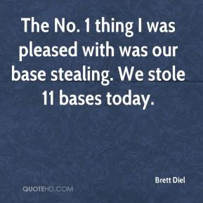 Brett Diel - The No. 1 thing I was pleased with was our base stealing. We stole 11 bases today.