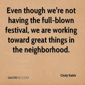 Cindy Kaleh - Even though we're not having the full-blown festival, we are working toward great things in the neighborhood.