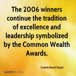 Connie Bond Stuart - The 2006 winners continue the tradition of excellence and leadership symbolized by the Common Wealth Awards.