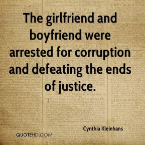 Cynthia Kleinhans - The girlfriend and boyfriend were arrested for corruption and defeating the ends of justice.