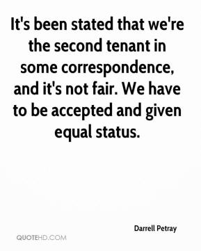 Darrell Petray - It's been stated that we're the second tenant in some correspondence, and it's not fair. We have to be accepted and given equal status.
