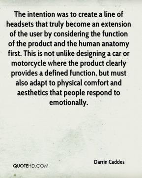 Darrin Caddes - The intention was to create a line of headsets that truly become an extension of the user by considering the function of the product and the human anatomy first. This is not unlike designing a car or motorcycle where the product clearly provides a defined function, but must also adapt to physical comfort and aesthetics that people respond to emotionally.
