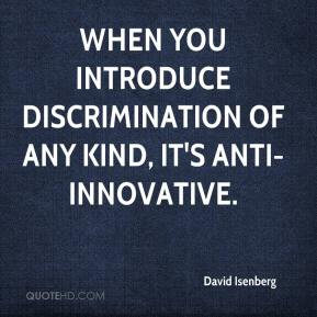 David Isenberg - When you introduce discrimination of any kind, it's anti-innovative.