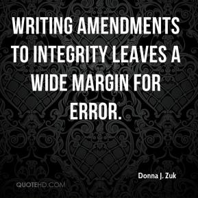 Donna J. Zuk - Writing Amendments to integrity leaves a wide margin for error.