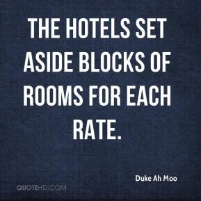 Duke Ah Moo - The hotels set aside blocks of rooms for each rate.