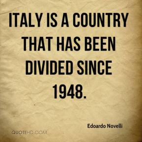 Edoardo Novelli - Italy is a country that has been divided since 1948.