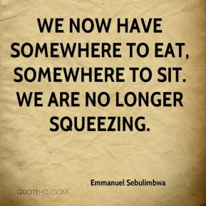 Emmanuel Sebulimbwa - We now have somewhere to eat, somewhere to sit. We are no longer squeezing.