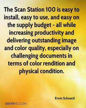 Erwin Schwarzl - The Scan Station 100 is easy to install, easy to use, and easy on the supply budget - all while increasing productivity and delivering outstanding image and color quality, especially on challenging documents in terms of color rendition and physical condition.