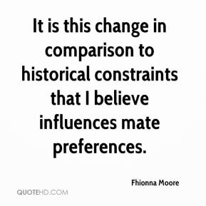Fhionna Moore - It is this change in comparison to historical constraints that I believe influences mate preferences.