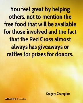 You feel great by helping others, not to mention the free food that will be available for those involved and the fact that the Red Cross almost always has giveaways or raffles for prizes for donors.