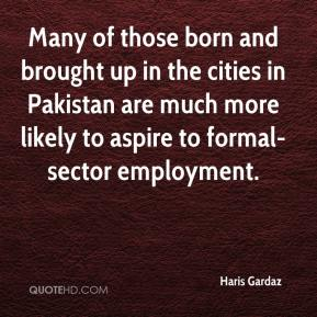 Many of those born and brought up in the cities in Pakistan are much more likely to aspire to formal-sector employment.