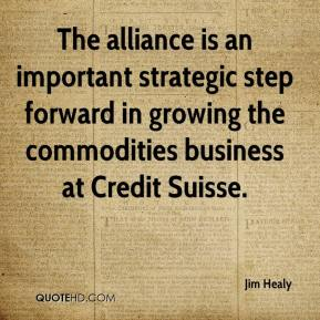 Jim Healy  - The alliance is an important strategic step forward in growing the commodities business at Credit Suisse.
