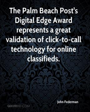John Federman  - The Palm Beach Post's Digital Edge Award represents a great validation of click-to-call technology for online classifieds.