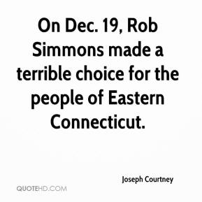 Joseph Courtney  - On Dec. 19, Rob Simmons made a terrible choice for the people of Eastern Connecticut.