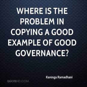 Karenga Ramadhani  - Where is the problem in copying a good example of good governance?