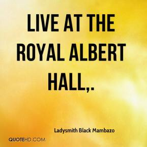 Ladysmith Black Mambazo  - Live At The Royal Albert Hall.