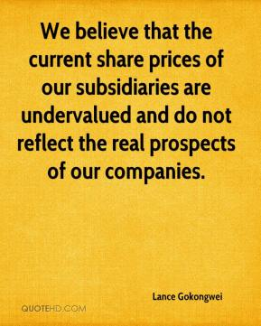 Lance Gokongwei  - We believe that the current share prices of our subsidiaries are undervalued and do not reflect the real prospects of our companies.