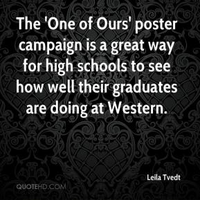 Leila Tvedt  - The 'One of Ours' poster campaign is a great way for high schools to see how well their graduates are doing at Western.