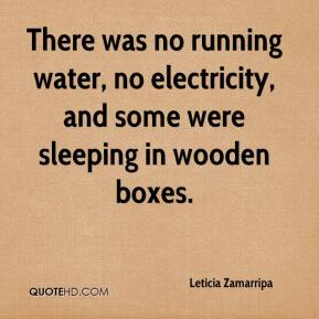 Leticia Zamarripa  - There was no running water, no electricity, and some were sleeping in wooden boxes.