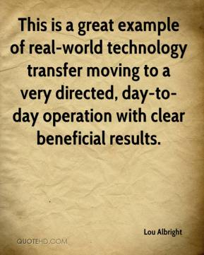 Lou Albright  - This is a great example of real-world technology transfer moving to a very directed, day-to-day operation with clear beneficial results.