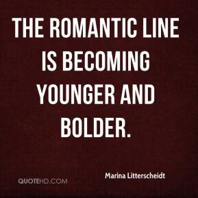 Marina Litterscheidt  - The romantic line is becoming younger and bolder.