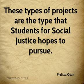 Melissa Quan  - These types of projects are the type that Students for Social Justice hopes to pursue.