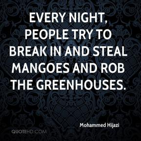 Mohammed Hijazi  - Every night, people try to break in and steal mangoes and rob the greenhouses.