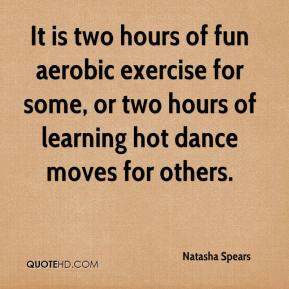 It is two hours of fun aerobic exercise for some, or two hours of learning hot dance moves for others.