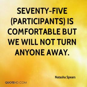 Seventy-five (participants) is comfortable but we will not turn anyone away.
