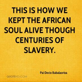 Pai Decio Babalaorixa  - This is how we kept the African soul alive though centuries of slavery.