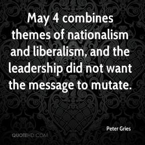 Peter Gries  - May 4 combines themes of nationalism and liberalism, and the leadership did not want the message to mutate.