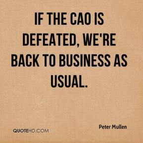 If the CAO is defeated, we're back to business as usual.