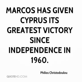Philios Christodoulou  - Marcos has given Cyprus its greatest victory since independence in 1960.