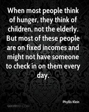 Phyllis Klein  - When most people think of hunger, they think of children, not the elderly. But most of these people are on fixed incomes and might not have someone to check in on them every day.