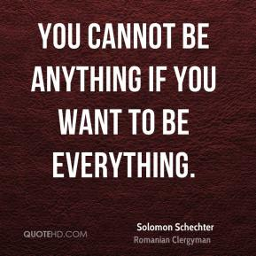 You cannot be anything if you want to be everything.