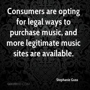 Stephanie Guza  - Consumers are opting for legal ways to purchase music, and more legitimate music sites are available.