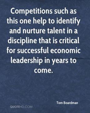 Tom Boardman  - Competitions such as this one help to identify and nurture talent in a discipline that is critical for successful economic leadership in years to come.